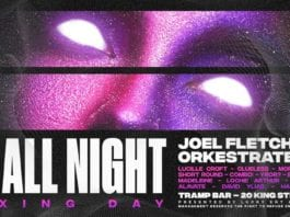 UP ALL NIGHT • Joel Fletcher & Orkestrated 2HR SETS • Boxing Day
